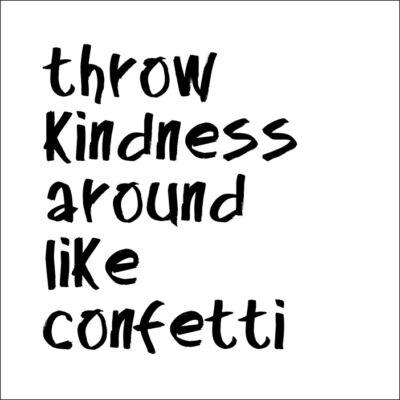 Throw kindness  idézetes csempematrica